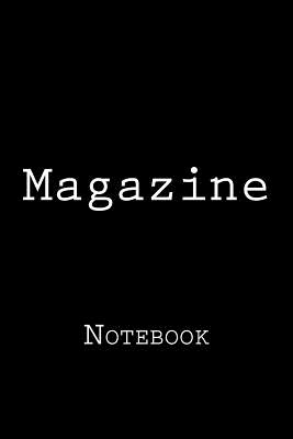 Magazine: Notebook, 150 Lined Pages, Softcover, 6 X 9 Cover Image