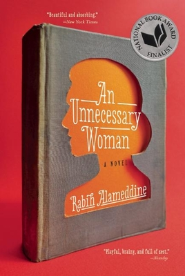 An Unnecessary Woman (Paperback) By Rabih Alameddine
