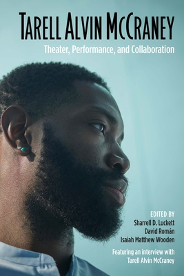 Tarell Alvin McCraney: Theater, Performance, and Collaboration Cover Image