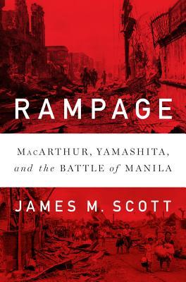 Rampage: Macarthur, Yamashita, and the Battle of Manila Cover Image