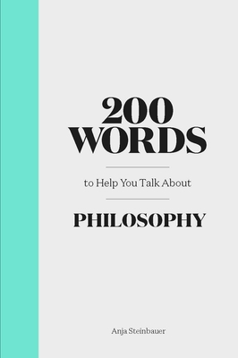 200 Words to Help You Talk About Philosophy Cover Image