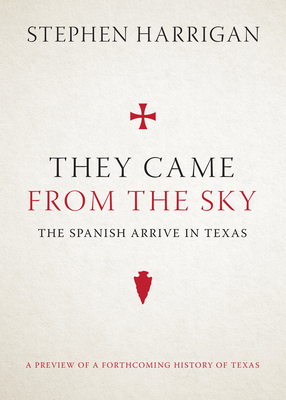 They Came from the Sky: The Spanish Arrive in Texas Cover Image