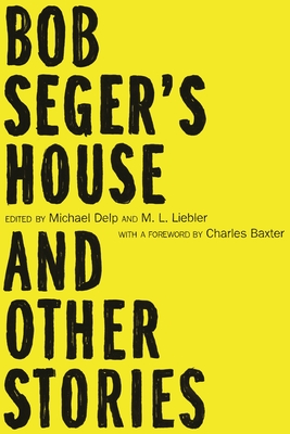 Bob Seger's House and Other Stories (Made in Michigan Writers) Cover Image