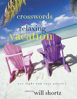 The New York Times Crosswords for a Relaxing Vacation: 200 Light and Easy Puzzles Cover Image