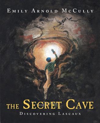 The Secret Cave: Discovering Lascaux Cover Image