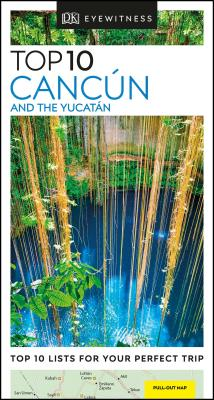 DK Eyewitness Top 10 Cancun and the Yucatan (Pocket Travel Guide) Cover Image