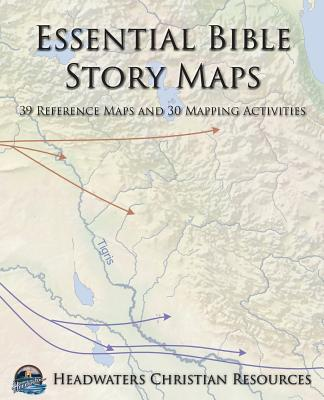 Essential Bible Story Maps: 39 Reference Maps and 30 Mapping Activities Cover Image