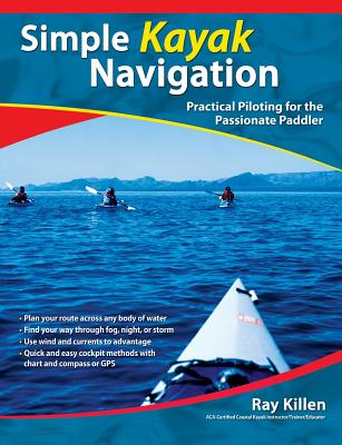 Simple Kayak Navigation: Practical Piloting for the Passionate Paddler Cover Image