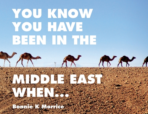 You Know You Have Been In The Middle East When... Cover Image