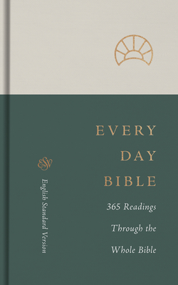 ESV Every Day Bible: 365 Readings Through the Whole Bible: 365 Readings Through the Whole Bible Cover Image