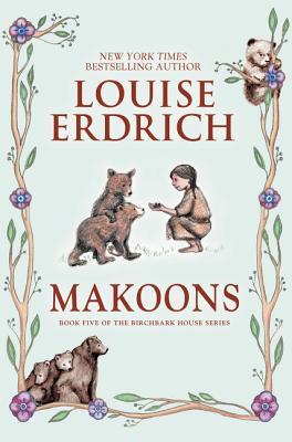 Makoons (Birchbark House #5) Cover Image