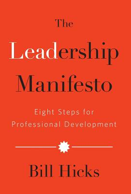 The Leadership Manifesto: Eight Steps for Professional Development Cover Image