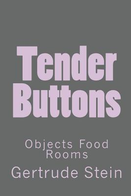 Tender Buttons: Objects Food Rooms Cover Image