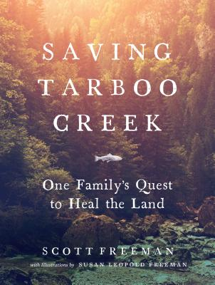 Saving Tarboo Creek: One Family's Quest to Heal the Land Cover Image