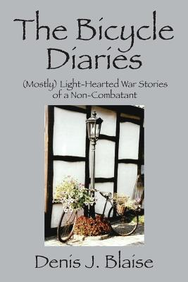 The Bicycle Diaries: (Mostly) Light-Hearted War Stories of a Non-Combatant Cover Image