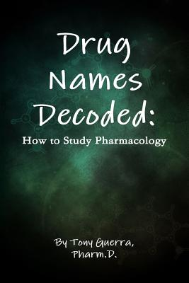 Drug Names Decoded: How to Study Pharmacology Cover Image