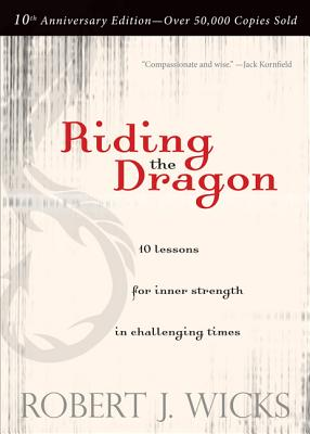 Riding the Dragon: 10 Lessons for Inner Strength in Challenging Times Cover Image