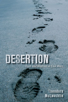 Desertion: Trust and Mistrust in Civil Wars Cover Image