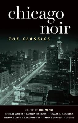 Chicago Noir: The Classics (Akashic Noir) Cover Image