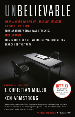 Unbelievable: The Story of Two Detectives' Relentless Search for the Truth Cover Image