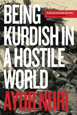 Being Kurdish in a Hostile World (Regina Collection) Cover Image