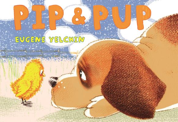 Pip & Pup by Eugene Yelchin