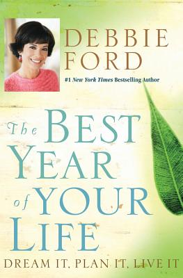 The Best Year of Your Life: Dream It, Plan It, Live It Cover Image