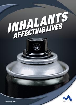 Inhalants: Affecting Lives Cover Image