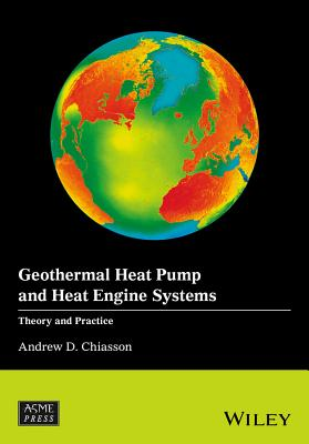 Geothermal Heat Pump and Heat Engine Systems: Theory and Practice (Wiley-Asme Press) Cover Image