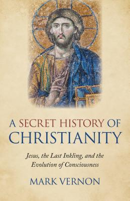 Cover for A Secret History of Christianity