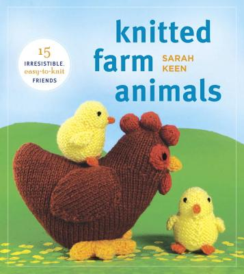 Knitted Farm Animals: 15 Irresistible, Easy-To-Knit Friends Cover Image