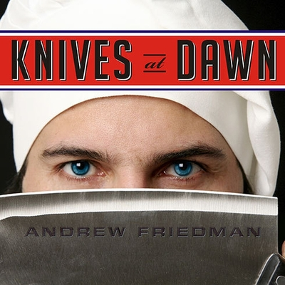 Knives at Dawn Lib/E: America's Quest for Culinary Glory at the Legendary Bocuse d'Or Competition Cover Image