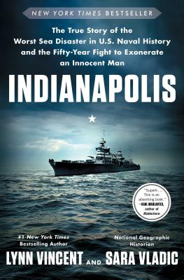 Indianapolis: The True Story of the Worst Sea Disaster in U.S. Naval History and the Fifty-Year Fight to Exonerate an Innocent Man Cover Image