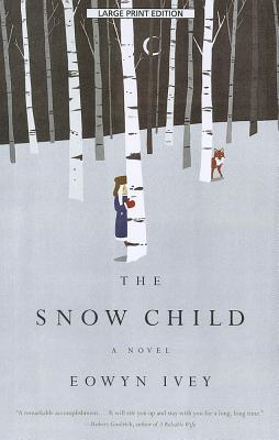 The Snow Child (Thorndike Press Large Print Historical Fiction) Cover Image