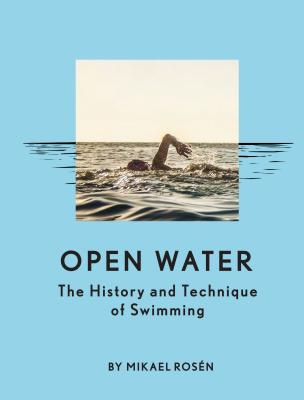 Open Water: The History and Technique of Swimming Cover Image