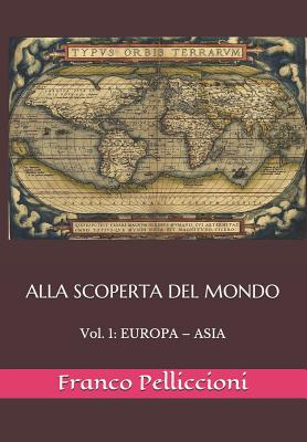 Alla Scoperta del Mondo: Vol. 1: Europa - Asia Cover Image