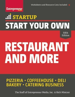 Start Your Own Restaurant and More: Pizzeria, Coffeehouse, Deli, Bakery, Catering Business (Startup) Cover Image