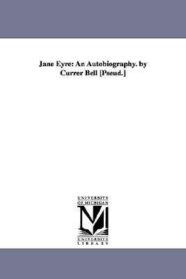 Jane Eyre: An Autobiography. by Currer Bell [Pseud.] (Collection of British Authors [Tauchnitz Ed.]) Cover Image