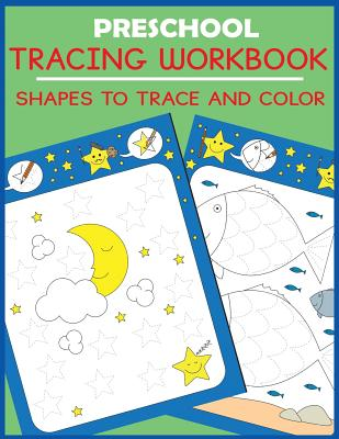 Preschool Tracing Workbook: Shapes to Trace and Color Cover Image