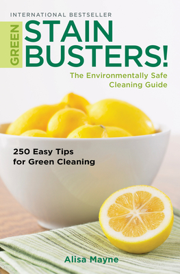Green Stain Busters!: The Environmental Safe Cleaning Guide Cover Image