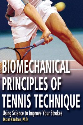 Biomechanical Principles of Tennis Technique: Using Science to Improve Your Strokes Cover Image