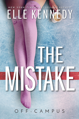 The Mistake (Off-Campus #2) Cover Image
