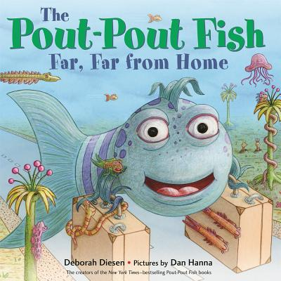 The Pout-Pout Fish Far, Far from Home by Deborah Diesen