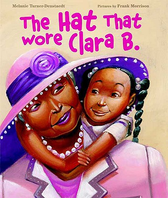 The Hat That Wore Clara B. Cover Image