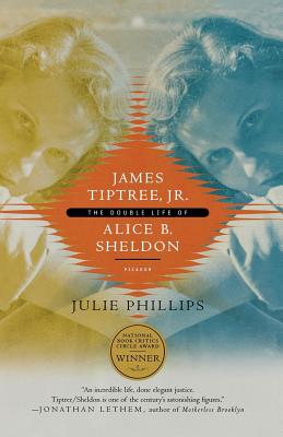 James Tiptree, Jr.: The Double Life of Alice B. Sheldon Cover Image