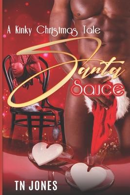 Santa Sauce: A Kinky Christmas Tale Cover Image