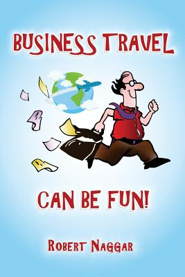 Business Travel Can Be Fun! Cover Image