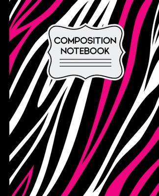 Composition Notebook: Hot Pink Zebra 7.5 X 9.25 Wide Ruled 110 Pages Cover Image