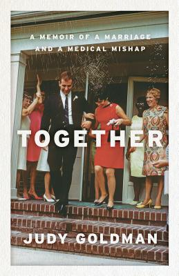 Together: A Memoir of a Marriage and a Medical Mishap Cover Image