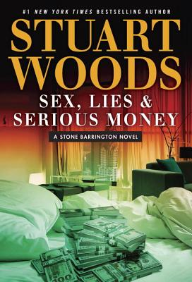 Sex, Lies & Serious Money (A Stone Barrington Novel #39) Cover Image